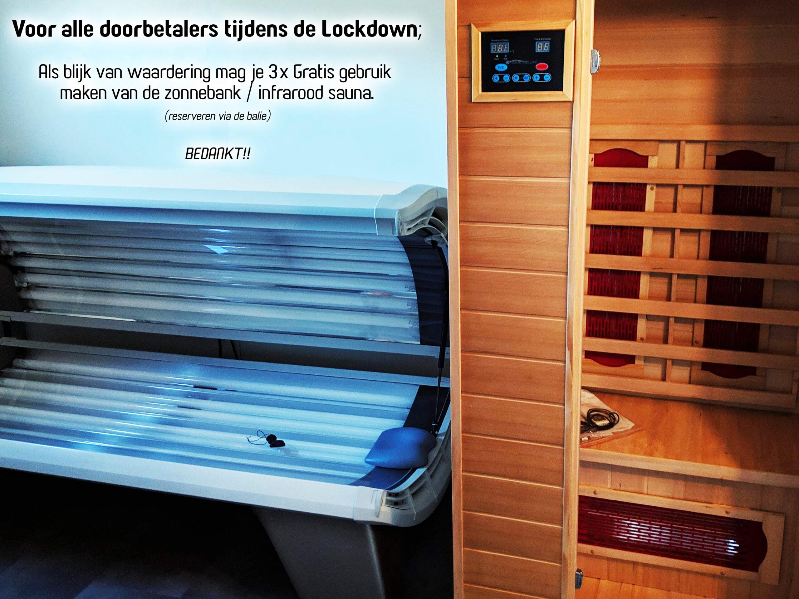 Voor alle doorbetalers tijdens de Lockdown; 3x Gratis zonnebank/infrarood sauna