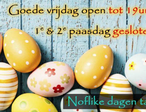 Goede vrijdag open tot 19.00u. & Paasdagen gesloten. Noflike dagen tawinske!