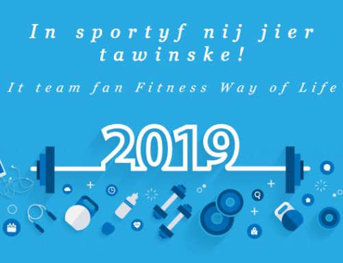 It team fan Fitness Way of Life winsket jo in sûn en sportyf 2019 ta!
